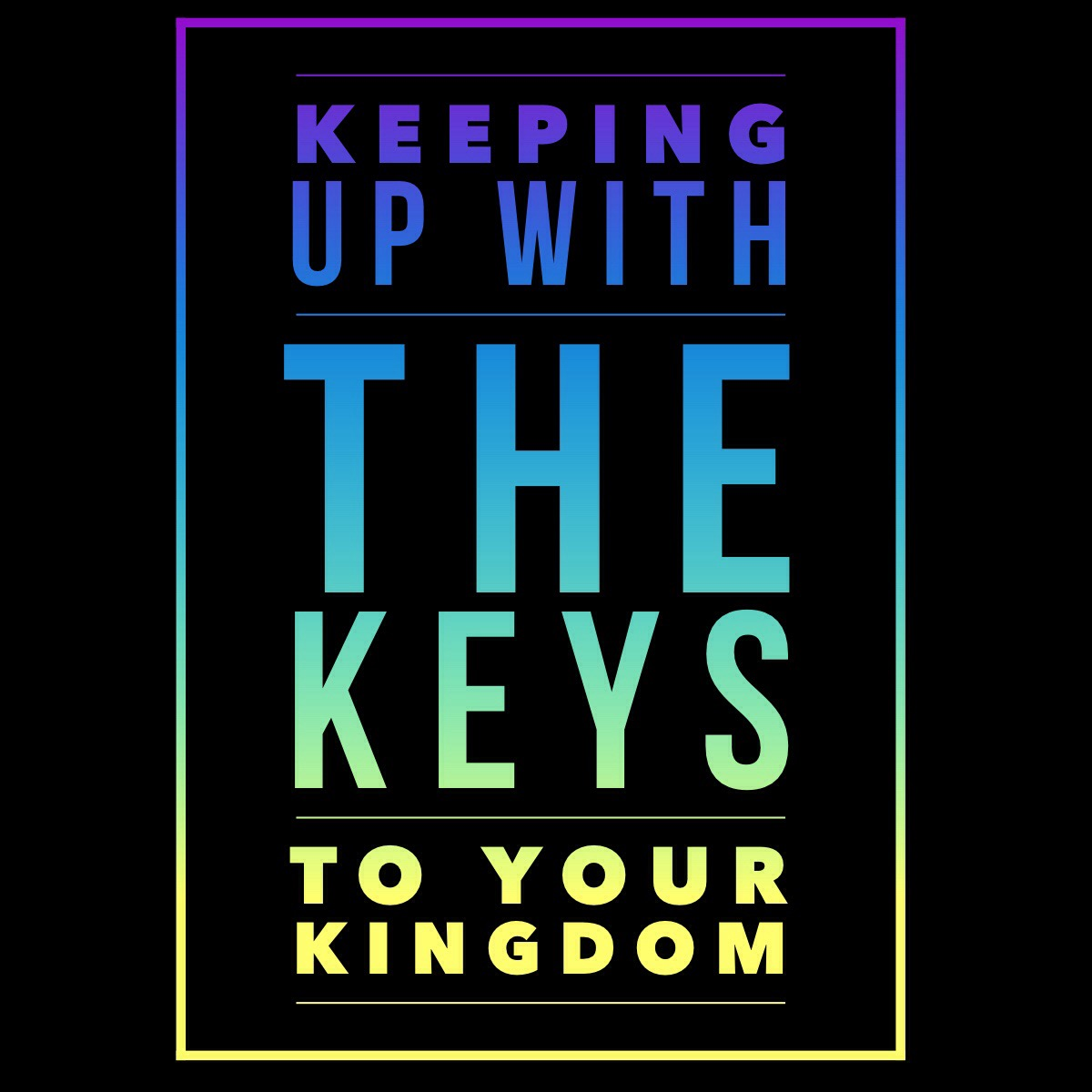 Keeping Up with the Keys to Your Kingdom