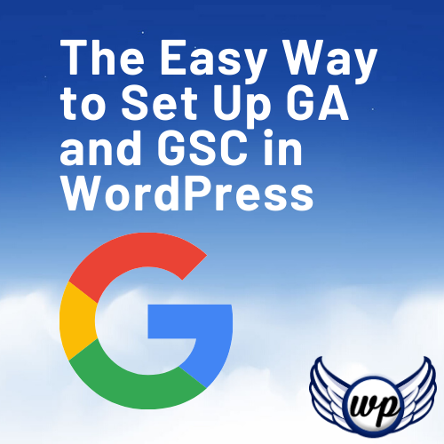 The Easy Way to Set Up GA and GSC in WordPress